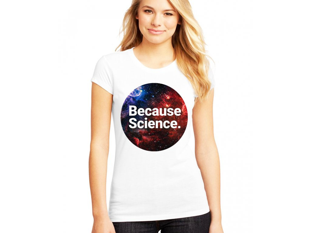 Dámské tričko Protože Věda
