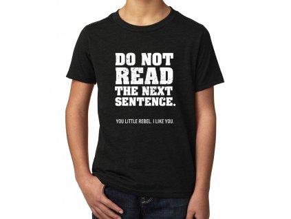 Dětské tričko Nečti tu další větu