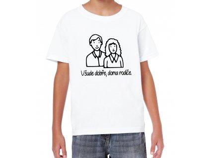 Dětské tričko Všude dobře doma rodiče