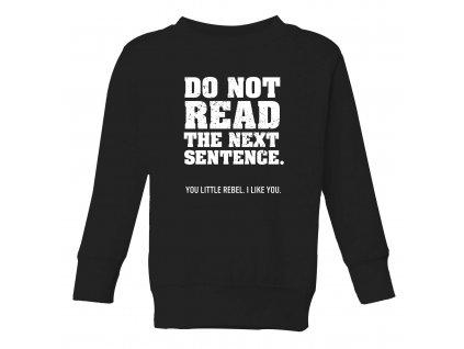Dětská mikina Nečti tu další větu