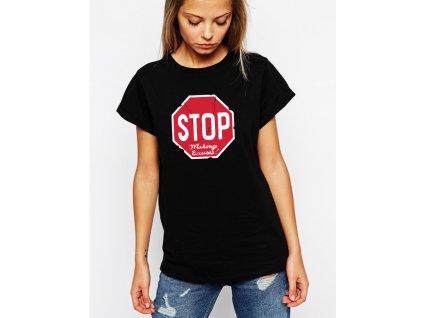dámské černé tričko stop výmluvy