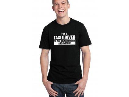 pánské černé tričko Jsem řidič taxíku a vím že jsem úžasný a chytrý