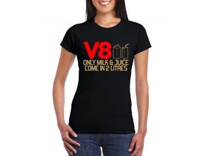 dámské černé tričko V8 Jenom mléko a džus patří do dvoulitru