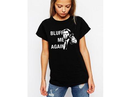 dámské černé tričko zkus mě vyblafovat ještě jednou