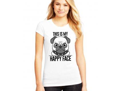 dámské bílé tričko tohle je můj štastný obličej