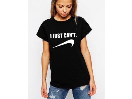 dámské černé tričko I just cant parodie nike