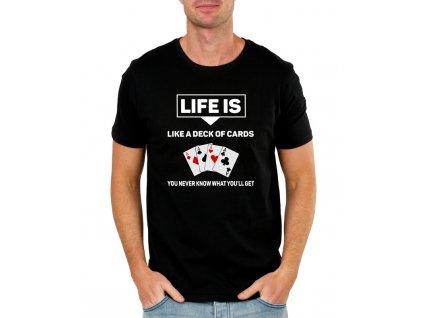 pánské černé tričko Život je jako balíček karet nikdy nevíš jaké karty dostaneš