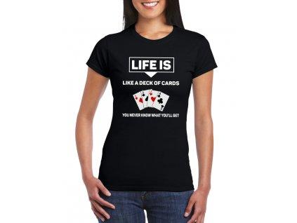 dámské černé tričko Život je jako balíček karet nikdy nevíš jaké karty dostaneš