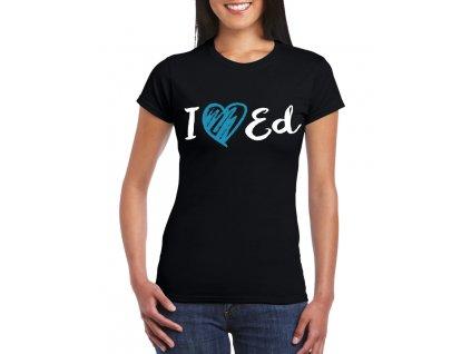 Dámské tričko I love Ed Sheeran