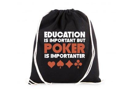 vak Vzdělání je důležité Ale Poker je důležitější