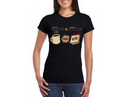dámské černé tričko bitva pondělku kafe vs pondělí