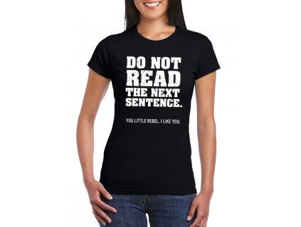 dámské černé tričko nečti tu další větu