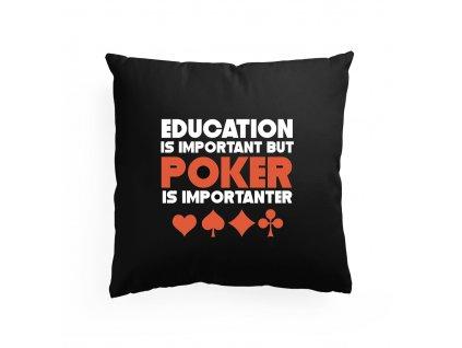 polštář Vzdělání je důležité Ale Poker je důležitější