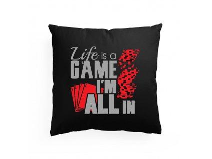 polštář Život je hra, jsem ALL IN