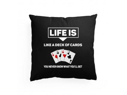 polštář Život je jako balíček karet nikdy nevíš jaké karty dostaneš