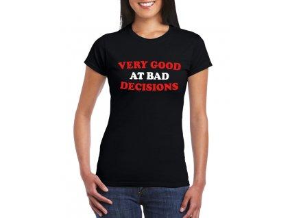 dámské černé tričko Talent na špatné rozhodnutí