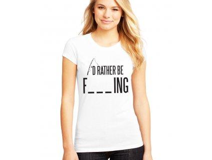dámské tričko Raději budu rybařit