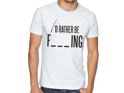 pánské tričko Raději budu rybařit