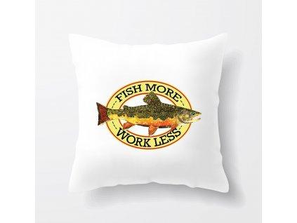 Polštář Více rybařit méně pracovat