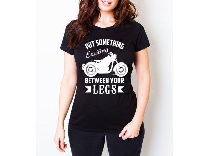 Dámské tričko Motorkář dát něco mezi nohy