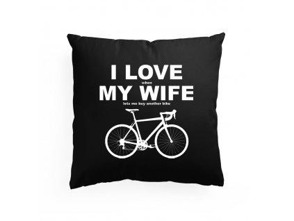 Polštář Miluji ženu když si můžu koupit nové kolo