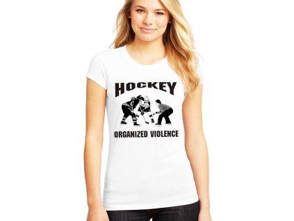 Dámské tričko Hokej organizované násilí