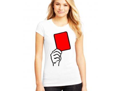 Dámské tričko Fotbal červená karta