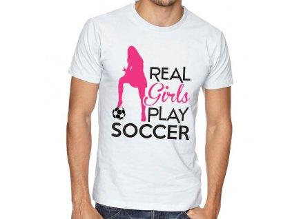 Pánské tričko Opravdové holky hrají fotbal