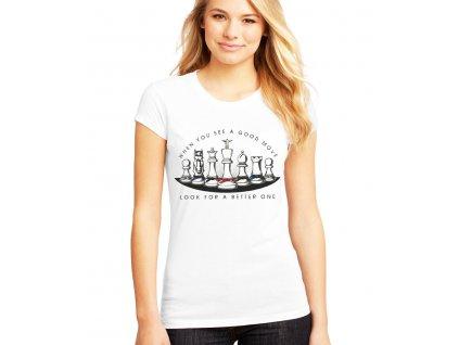 Dámské tričko Šachy když vídíš dobrý tah najdi lepší