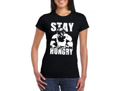 Dámské tričko Arnold zůstaň hladový