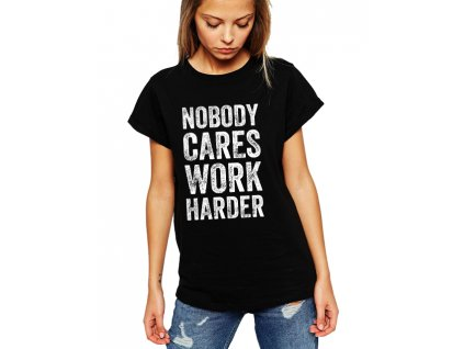 Dámské tričko Nezájem pracuj tvrději