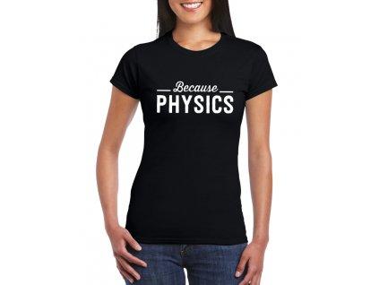 Dámské tričko Protože fyzika