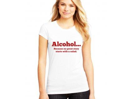 Dámské tričko Alkohol skvělé příběhy