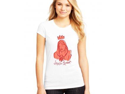 Dámské tričko Instagram královna