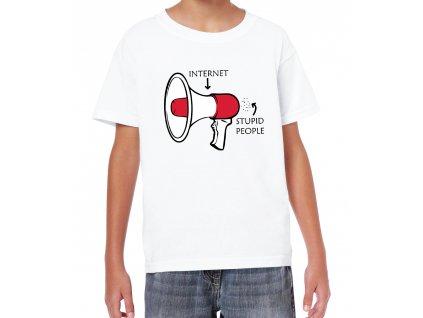 Dětské tričko Hloupost internetu