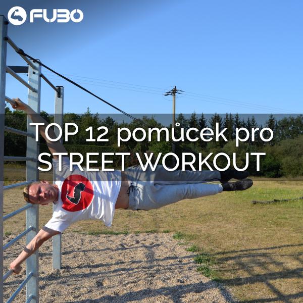 TOP 12 pomůcek pro street workout