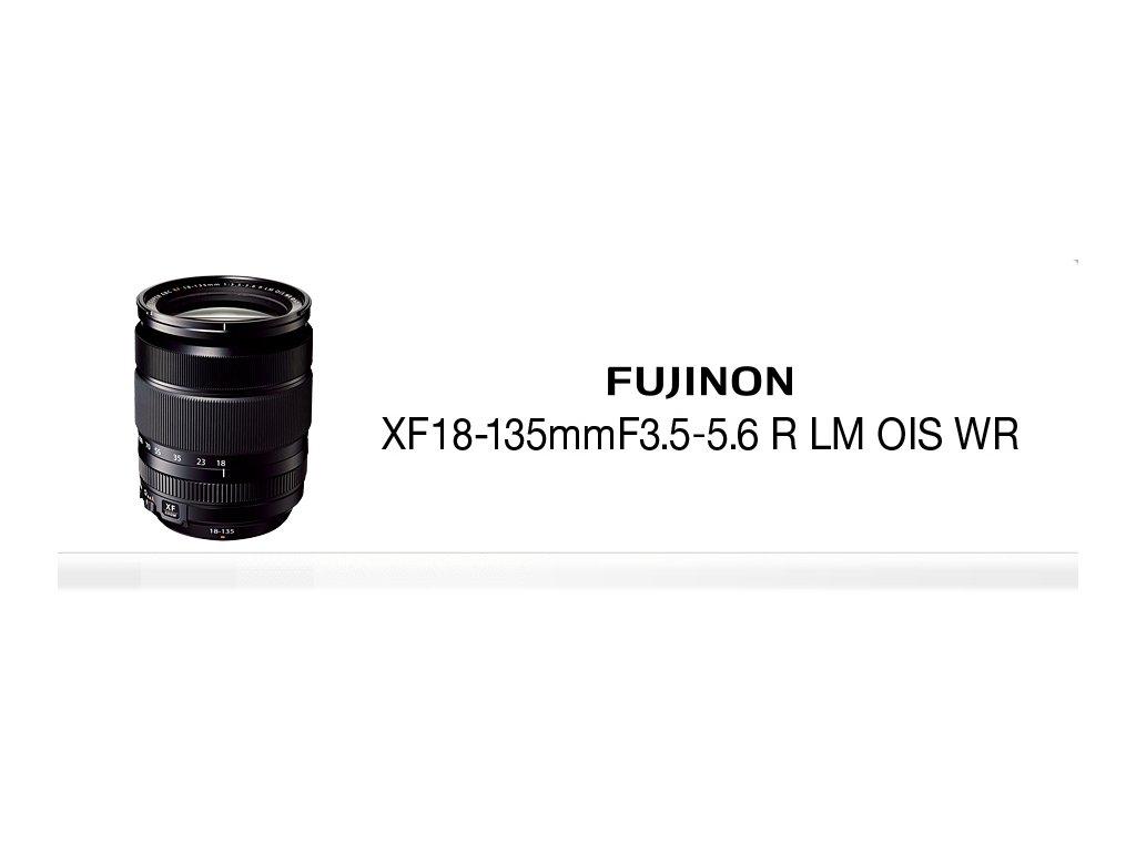 FUJINON XF18-135mm/f3,5-5,6 R LM OIS WR  CASHBACK 2600,-Kč + dárkový set v hodnotě 2 700,- Kč
