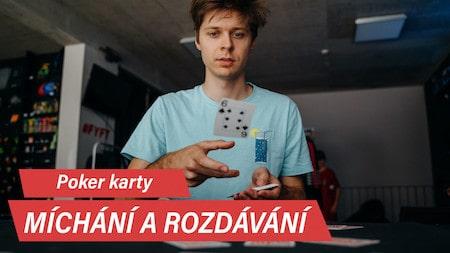 Jak míchat a rozdávat poker karty