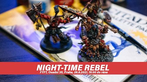 NIGHTTIME REBEL - Barvení miniatur přes noc 28.-29.8 FYFT PRAHA