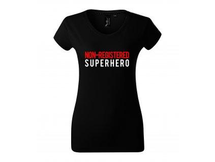 Dámské tričko Neregistrovaný superhrdina