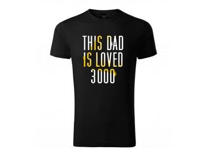 Pánské tričko tento táta je milován 3000