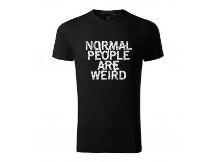 Pánské tričko Normální lidi jsou divný