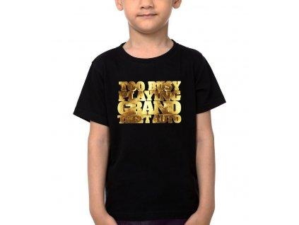 Dětské tričko GTA Zaneprázdněná Hraním