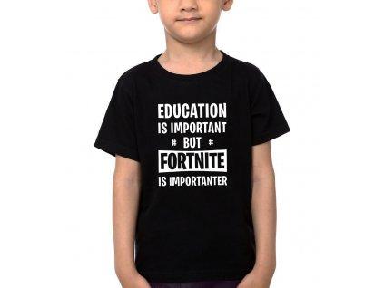 Dětské tričko Vzdělání je důležité, ale Fortnite je důležitější