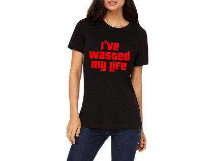 Dámské tričko GTA Promarnil jsem svůj život