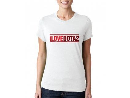 Dámské tričko Miluji Dota 2