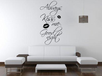 Nálepka na zeď Always kiss me good night  Tištěná v HD