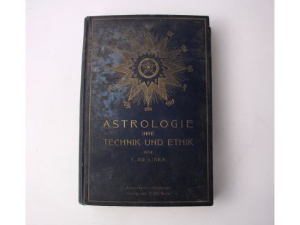 ASTROLOGIE, IHRE TECHNIK UND ETHIK C. A. LIBRA (2)