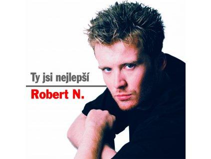 CD Robert N. Ty jsi nejlepsi