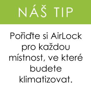 náš tip - pořiďte si AirLock pro každou místnost, ve které budete klimatizovat s mobilní klimatizací.